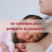 10 consejos para preparar tu posparto