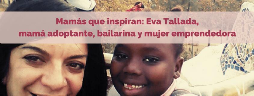 Mamás que inspiran_ Eva Tallada2